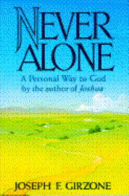 Never alone : a personal way to God / Joseph F. Girzone.
