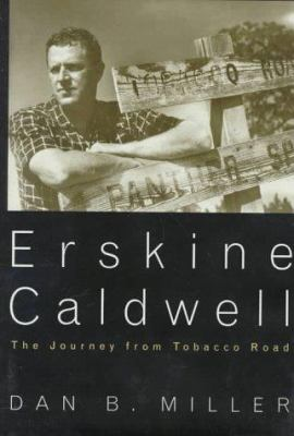 Erskine Caldwell : the journey from Tobacco Road : a biography