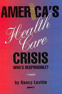 America's health care crisis : who's responsible?