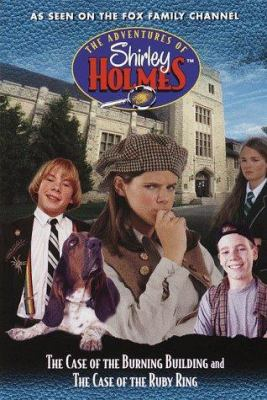 The Adventures of Shirley Holmes: The Case of the Burning Building and The Case of the Ruby Ring.