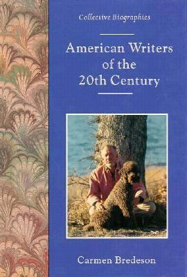 American writers of the 20th century / Carmen Bredeson.