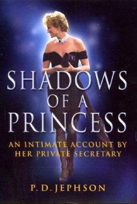 Shadows of a princess : Diana, Princess of Wales