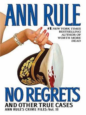 No regrets : and other true crimes