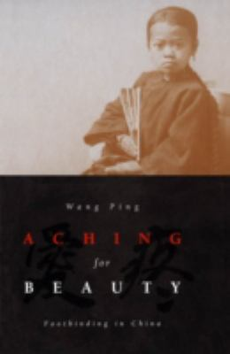 Aching for beauty : footbinding in China