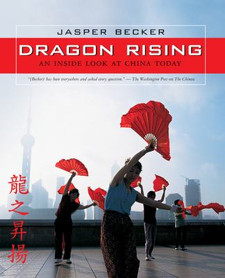 Dragon rising : an inside look at China today