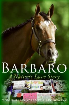 Barbaro : a nation's love story