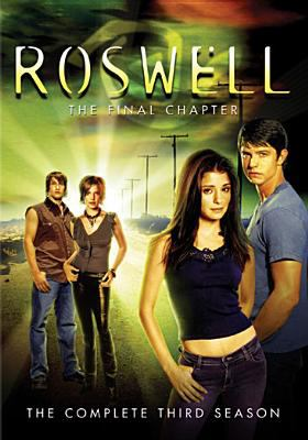 Roswell. The complete third season the final chapter