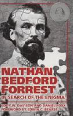 Nathan Bedford Forrest : in search of the enigma