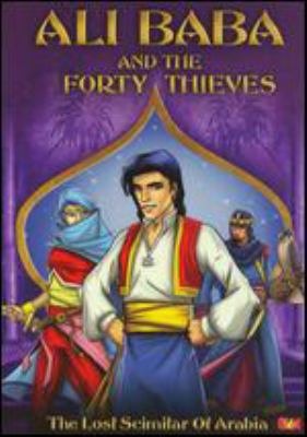 Ali Baba and the forty thieves. The lost scimitar of Arabia
