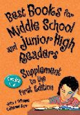 Best books for middle school and junior high readers : grades 6-9. Supplement to the first edition