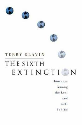 The sixth extinction : journeys among the lost and left behind