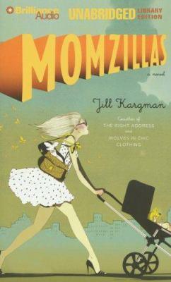 Momzillas [a novel]