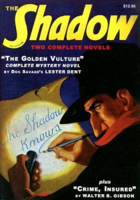 Crime, insured : and, The golden vulture : two classic adventures of the Shadow
