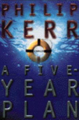 A five-year plan : a novel