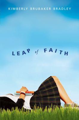Leap of faith / Kimberly Brubaker Bradley.