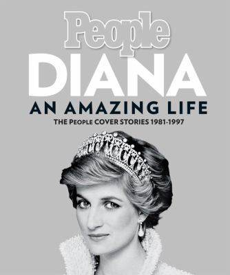 Diana : an amazing life : the People cover stories 1981-1997