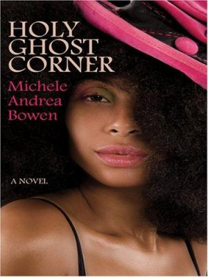 Holy Ghost Corner / by Michele Andrea Bowen.