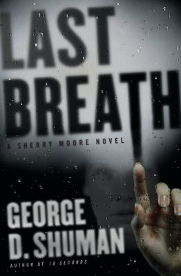Last breath : a Sherry Moore novel