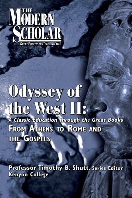 Odyssey of the West. II a classic education through the great books : from Athens to Rome to the Gospels