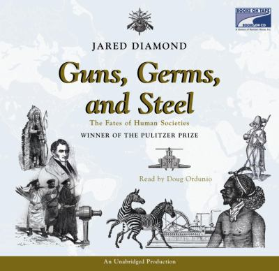 Guns, germs, and steel [the fates of human societies]