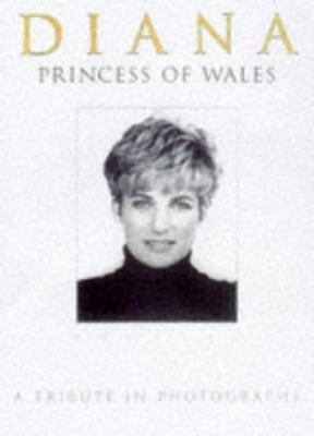 Diana, Princess of Wales, 1961-97 : a tribute in photographs