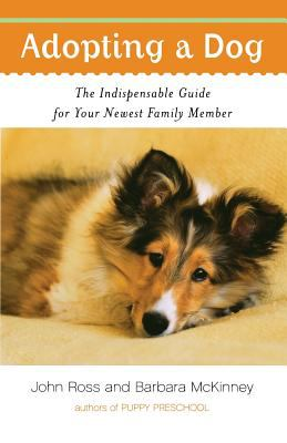 Adopting a dog : the indispensable guide for your newest family member