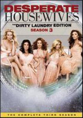 Desperate housewives. The complete third season : the dirty laundry edition