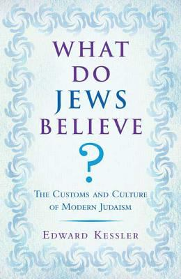 What do jews believe? : the customs and culture of modern judaism
