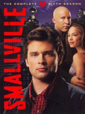 Smallville. The complete sixth season / Tollin/Robbins Productions ; Millar Gough Ink ; DC Comics ; Warner Bros. Television.
