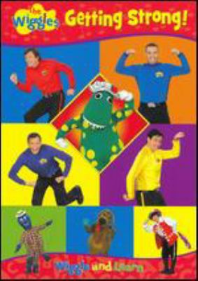 The Wiggles. Getting strong [videorecording] / Hit Entertainment ; the Wiggles Pty Ltd. ; producer/director, Paul Field.