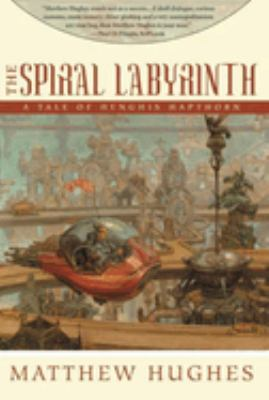 The spiral labyrinth : a tale of Henghis Hapthorn