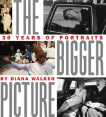 The bigger picture : 30 years of portraits / by Diana Walker.