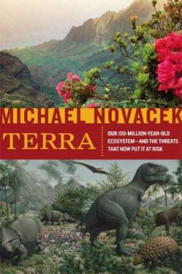 Terra : our 100-million-year-old ecosystem--and the threats that now put it at risk