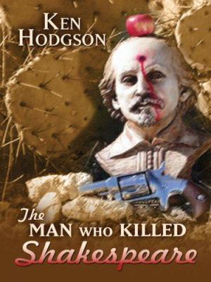 The man who killed Shakespeare