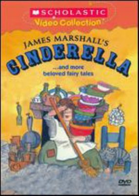 James Marshall's Cinderella-- and more beloved fairy tales [videorecording] / Scholastic ; Newvideo ; Weston Woods.