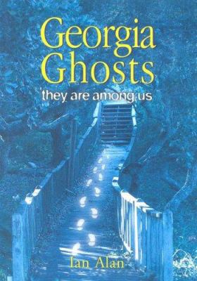 Georgia ghosts : they are among us