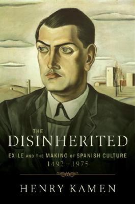 The disinherited : exile and the making of Spanish culture, 1492-1975