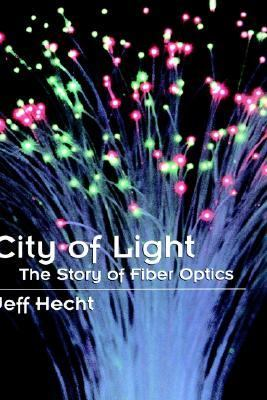 City of light : the story of fiber optics