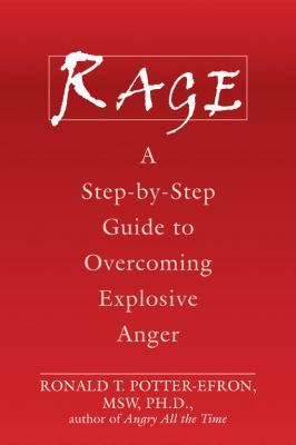 Rage : a step-by-step guide to overcoming explosive anger