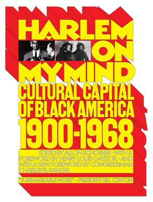 Harlem on my mind : cultural capital of Black America, 1900-1968