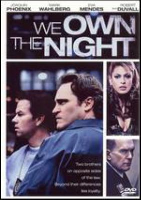 We own the night / Columbia Pictures and 2929 Productions ; produced by Nick Wechsler, Marc Butan, Mark Wahlberg, Joaquin Phoenix ; written and directed by James Gray.