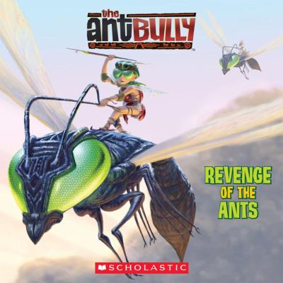 The ant bully : revenge of the ants