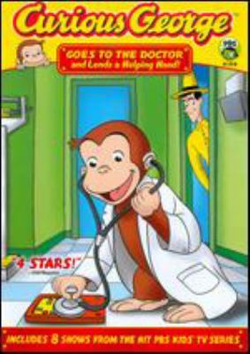 Curious George. Goes to the doctor and lends a helping hand!