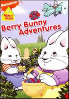 Max & Ruby. Berry bunny adventures