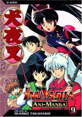 Inuyasha : ani-manga. vol. 9 / created by Rumiko Takahashi.