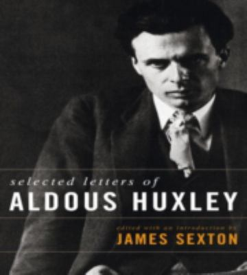 Aldous Huxley : selected letters