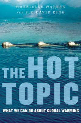 The hot topic : what we can do about global warming
