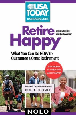 Retire happy : what you can do now to guarantee a great retirement