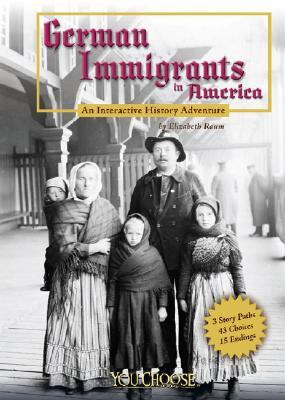 German immigrants in America : an interactive history adventure