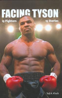 Facing Tyson : fifteen fighters, fifteen stories